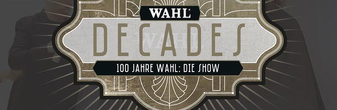 Un grand spectacle pour le centenaire de WAHL